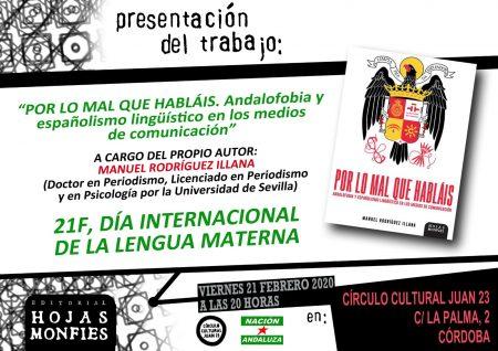 """Córdoba: Presentación de """"Por lo mal que habláis. Andalofobia y españolismo lingüístico en los medios de comunicación"""""""